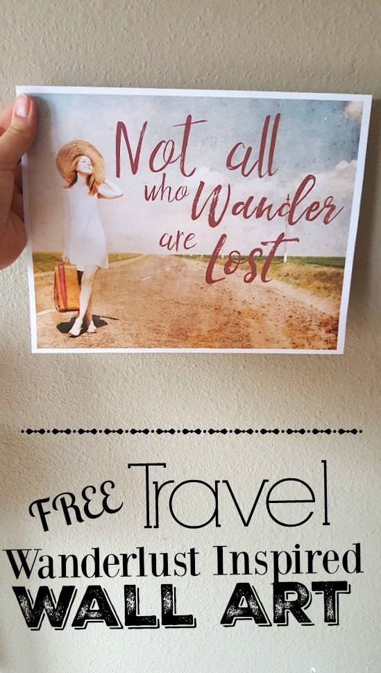 Free Printable Travel Inspired Wall Art - Not All Who Wander Are Lost
