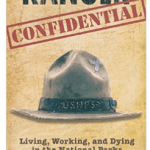National Parks Rangers Confidential Book - Stories of working in the USA National Parks