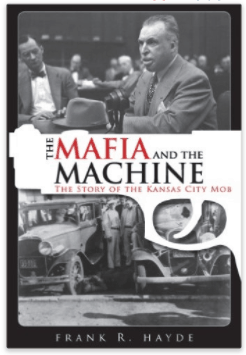 The Mafia and the Machine: The Story of the Kansas City Mob book