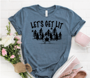 let's get lit camping tshirt