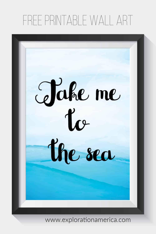 Free Printable Travel Wall Art - Take Me To The Sea